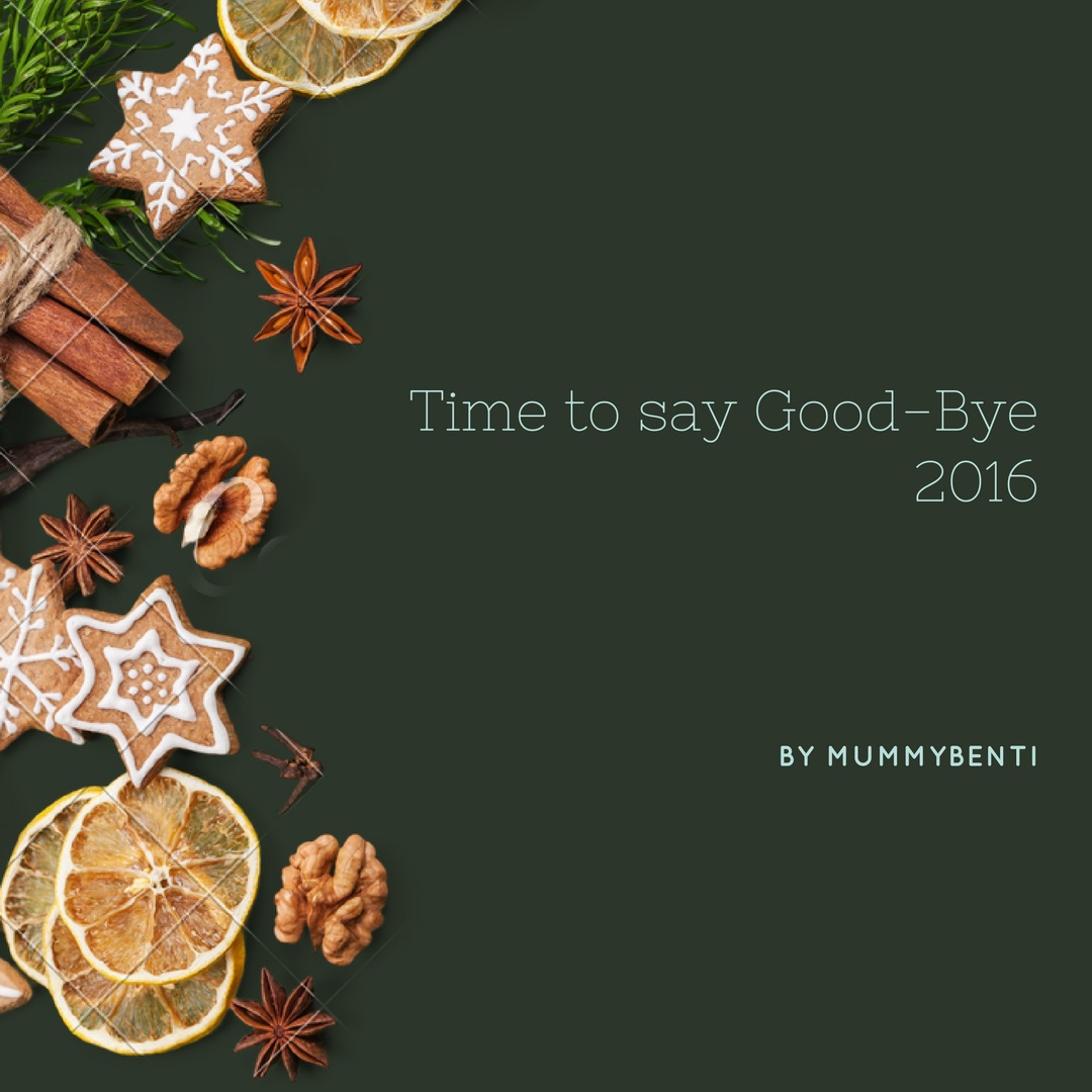 Blog mummybenti good-bye 2016